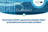 Nové usmernenie pre prevádzkovateľov kamerových informačných systémov